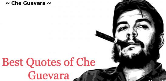 Che Guevara Quotes On Revolution, Love, Life, Education