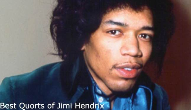 Jimi Hendrix Quotes About Love, Peace, Life, death