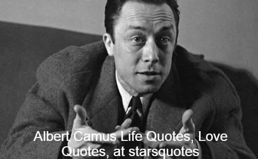 Albert Camus Life Quotes, Love Quotes, at starsquotes