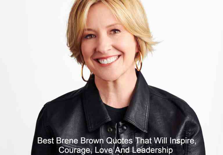 Best Brene Brown Quotes That Will Inspire, Courage, Love And Leadership