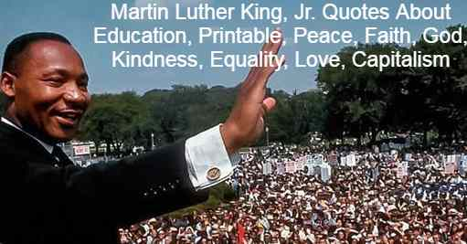 Martin Luther King, Jr. Quotes About Education, Printable, Peace, Faith, God, Kindness, Equality, Love, Capitalism