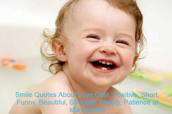 Smile Quotes About Love Cute, Positive, Short, Funny, Beautiful, Strength, Saying, Patience at starsquotes