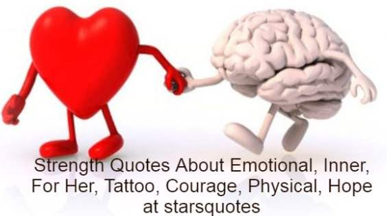 Strength Quotes About Emotional, Inner, For Her, Tattoo, Courage, Physical, Hope at starsquotes