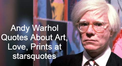 The American artist and film directress and production pioneer of the visual art movement known as Pop Art, was Andy Warhol, born of Andrew Warhola, from 6 August 1928 to 22 February 1987. His work examines the relationships that thrived in the 1960s between the culture of art, advertisement and celebration and cover a wide range of media, including paintings, silkscreening, photography, films and sculpture. Among his most well-known pieces include Campbell's Sup Cans (1962) and Marilyn Diptych (1962), Chelsea Girls (1966) and the Bursting Plastic Inevitable (1966–67) multimedia events. Warhol was born and raised in Pittsburgh and began a successful business career. Since exhibiting his artworks as an influential and controversial artist at various galleries in the late 1950s.Andy Warhol Quotes About Art, Love, PRINTS at starsquotes, Bio, Image