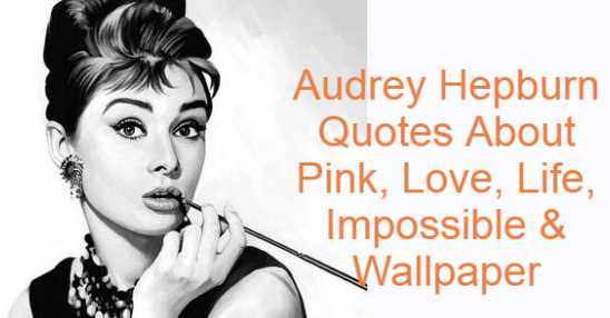 Audrey Hepburn (born Audrey Kathleen Ruston; May 4, 1929-January 20, 1993) was an actress and humanitarian from Britain. Recognized as a film and fashion icon, she was ranked third-largest female screen star in Hollywood's Golden Age by the American Film Institute, and was inducted into the International Best Dressed List Hall of Fame. Audrey Hepburn Quotes About Pink, Love, Life, Impossible & Wallpaper