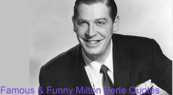 """Milton Berle was an American comedian and actor (born Mendel Berlinger; 12 July 1908 – 27 March 2002). For 80 years, Berle 's career as an animator has spanned first in silent movies and on stage as an actor for children, then on radio, films and TV. He became the first major American broadcasting star, and during the first golden age of TV was the host of the NBC's Texaco Star Theatre (1948-55), which saw millions killed as """"Uncle Miltie,"""" """"Mr. TV."""" His work on both radio and TV was honored with two stars at the Hollywood Walk of Fame. In 1913, when he won the Charlie Chaplin children's contest, Berle entered the entertainment business. For silent film, he acted as a child actor. It was the first film appearance of The Perils of Pauline that he said was playing a young child, but it was never immediately confirmed. Through Milton Berle, he described an autobiography that the director told him he was going to represent a little boy thrown out of a train through motion. Famous & Funny Milton Berle Quotes"""