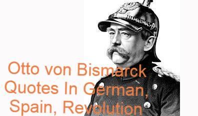Otto von Bismarck Quotes In German, Spain, Revolution