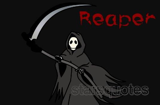 Reaper Quotes