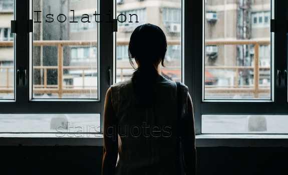 Isolation Quotes