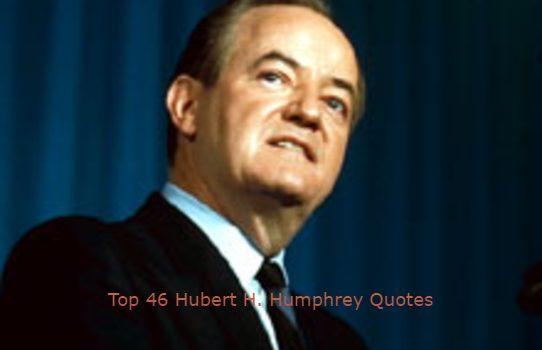 Hubert H. Humphrey Quotes