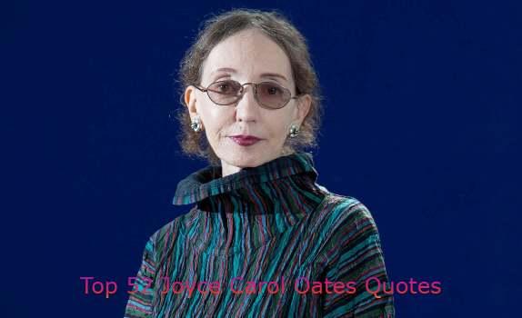Joyce Carol Oates Quotes
