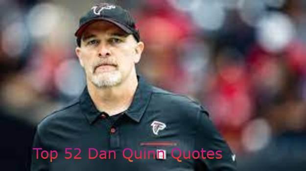 Dan Quinn Quotes