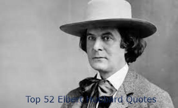 Elbert Hubbard Quotes