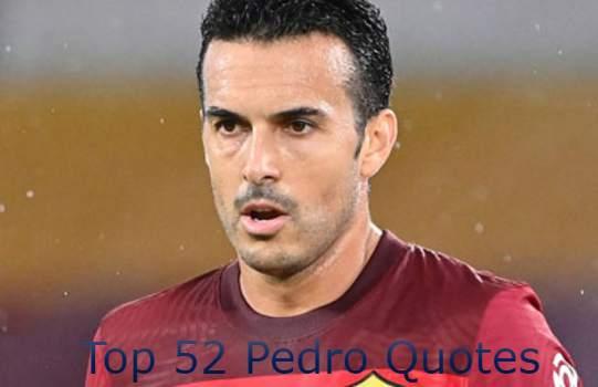 Pedro Quotes