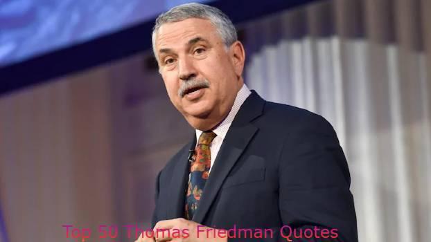 Thomas Friedman Quotes