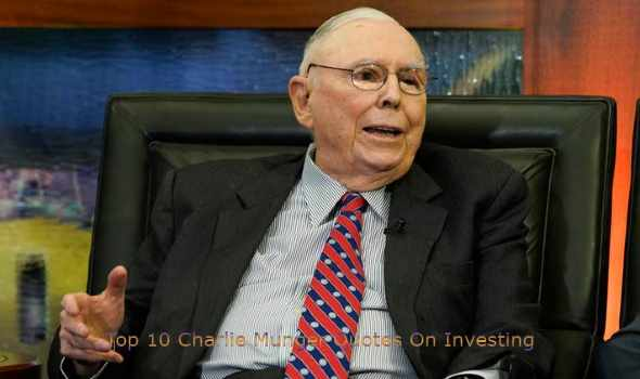 Top 10 Charlie Munger Quotes On Investing