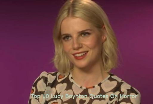 Top 10 Lucy Boynton Quotes On Horror