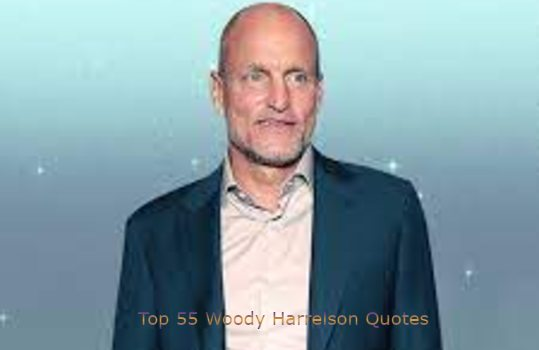 Woody Harrelson Quotes