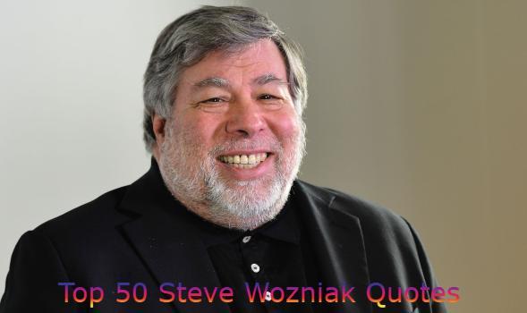 Steve Wozniak Quotes
