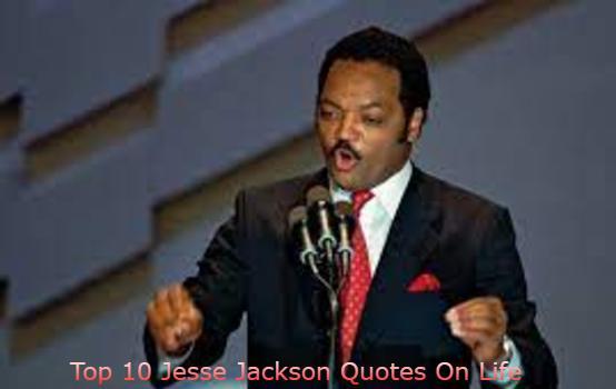 Top 10 Jesse Jackson Quotes On Life