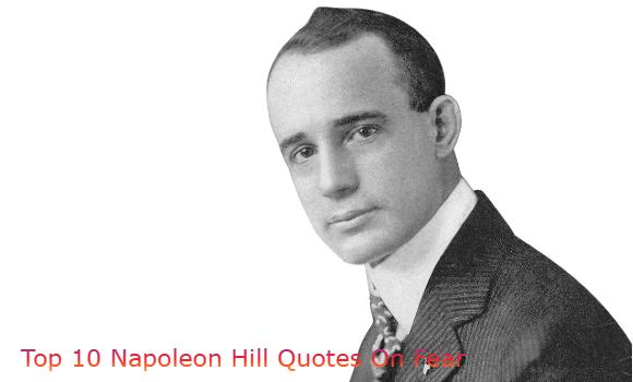 Top 10 Napoleon Hill Quotes On Fear