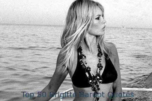 Brigitte Bardot Quotes
